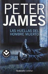 Las huellas del hombre muerto ) par Peter James