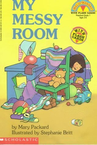 My Messy Room (My First Hello Reader!) by Mary Packard (1993-08-01)