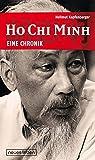 Ho Chi Minh - Eine Chronik - Hellmut Kapfenberger
