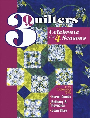 3 Quilters Celebrate the 4 Seasons by Karen Combs (2004-01-01) -