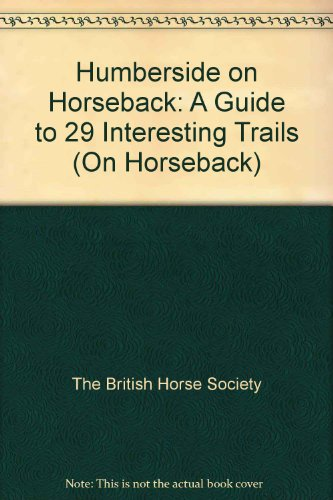 Humberside on Horseback por The British Horse Society