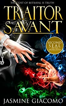 Traitor Savant (Seals of the Duelists Book 2) by [Giacomo, Jasmine]