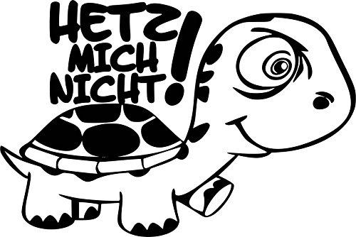 Hetz mich nicht! Turtle Schildkröte Aufkleber Autoaufkleber-Schwarz