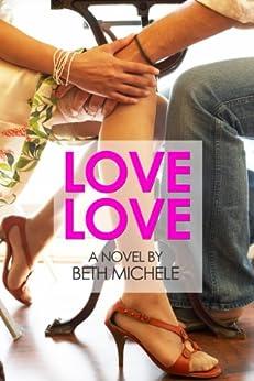Love Love (English Edition) de [Michele, Beth]