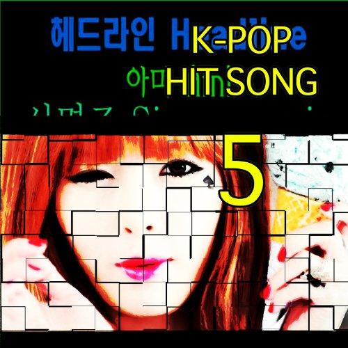 K-Pop Hit Songs, Vol. 5