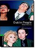 Oxford Bookworms Library: 10. Schuljahr, Stufe 3 - Dublin People: Short Stories. Reader - Maeve Binchy