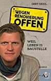 Gery Seidl ´Wegen Renovierung offen - Weil Leben is Baustelle´ bestellen bei Amazon.de