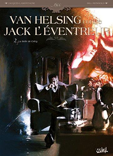 Van Helsing contre Jack l'Eventreur T02 : La Belle de Crécy
