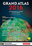 Grand Atlas 2016. Comprendre le monde...