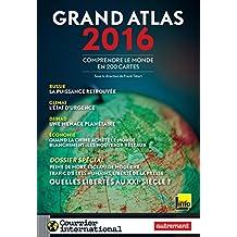 Grand Atlas 2016. Comprendre le monde en 200 cartes