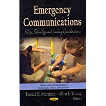[(Emergency Communications : Policy, Technology & Funding Considerations)] [Edited by Daniel H. Martinez ] published on (October, 2012)