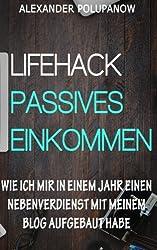 Lifehack Passives Einkommen: Wie ich mir in einem Jahr ein Nebeneinkommen mit meinem Blog aufgebaut habe