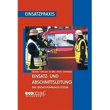 Einsatz- und Abschnittsleitung: Das Einsatz-Führungssystem (EFS)