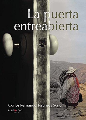 La puerta entreabierta por Carlos Fernando Toranzos Soria