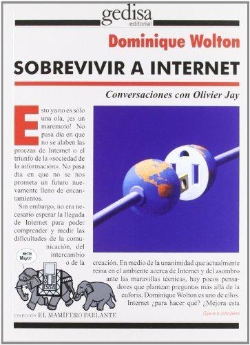Sobrevivir a internet/ Surviving internet: Conversaciones Con Oliver Jay/ Conversations With Jay Oliver (Mamifero Parlante) (Spanish Edition) by Wolton, Dominique (2000) Paperback