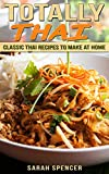 Totally Thai: Classic Thai Recipes to Make at Home (English Edition)