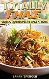 Totally Thai: Classic Thai Recipes to Make at Home (English Edition)