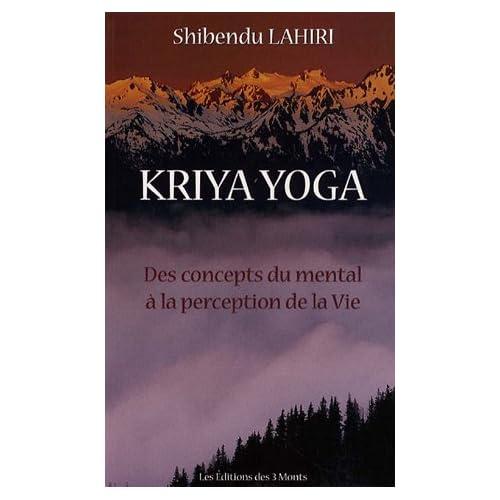 Kriya Yoga - Concepts du mental à la perception de la vie