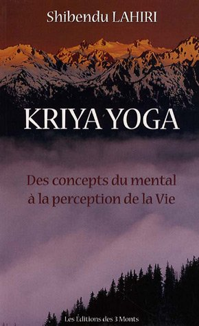 Kriya Yoga - Concepts du mental à la perception de la vie