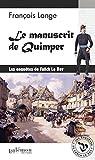 Le manuscrit de Quimper: Enquête dans le Quimper du XIXe siècle par Lange