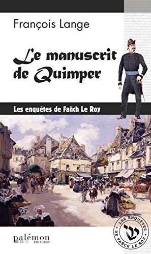 Le manuscrit de Quimper: Enquête dans le Quimper du XIXe siècle par François Lange
