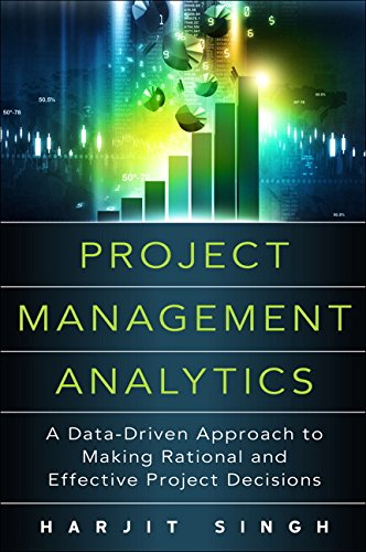 P D F] Project Management Analytics: A Data-Driven Approach to