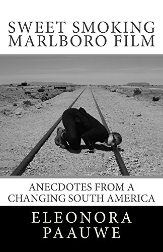 sweet-smoking-marlboro-film-anecdotes-from-a-changing-south-america-english-edition