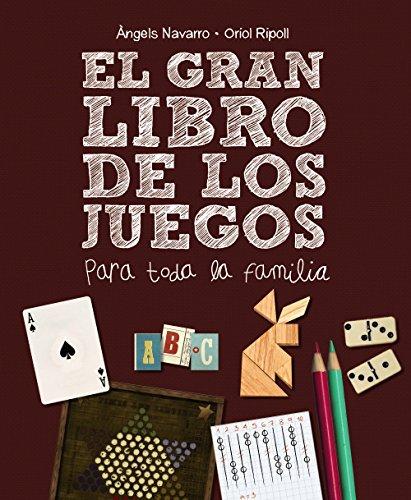 El gran libro de los juegos: para toda la familia (Ocio Y Conocimientos - Juegos Y Pasatiempos) por Àngels Navarro