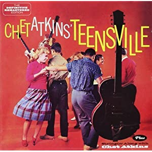 Teensville (+ Stringin' Along With Chet Atkins)