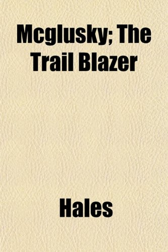 Mcglusky; The Trail Blazer