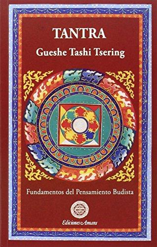 Tantra. Fundamentos Del Pensamiento Budista por Gueshe Tashi Tsering