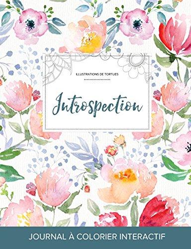 Journal de Coloration Adulte: Introspection (Illustrations de Tortues, La Fleur) par Courtney Wegner