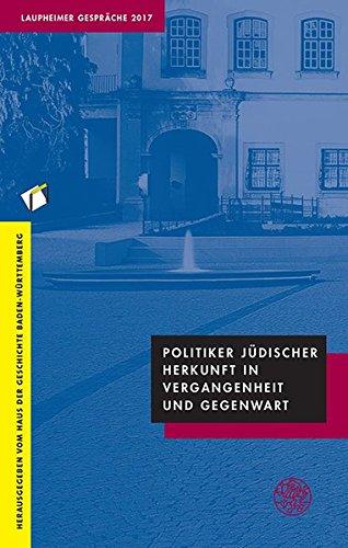 Politiker jüdischer Herkunft in Vergangenheit und Gegenwart: Laupheimer Gespräche 2017