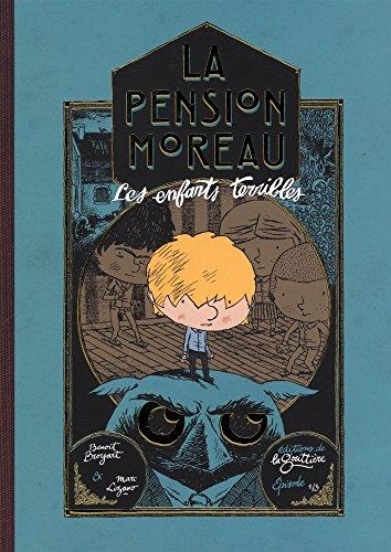 La pension Moreau (1) : Les enfants terribles