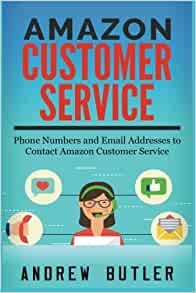 Amazon Customer Service: Phone Numbers and Email addresses to Contact Amazon Customer Service