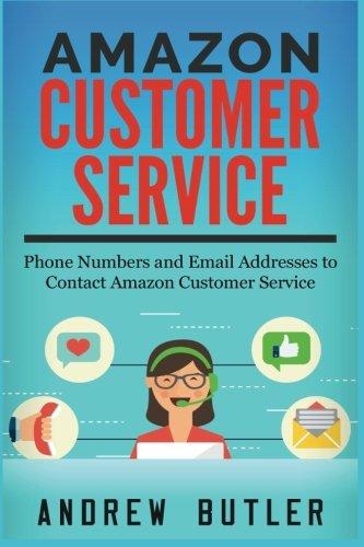 Amazon Customer Service: Phone Numbers and Email addresses to Contact Amazon Customer Service (Amazon Customer Service through Phone, Email, and ... shopping,amazon sale,amazon promo code)