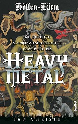 Höllen-Lärm - Die komplette, schonungslose, einzigartige Geschichte des Heavy Metal (Osbourne-buch Ozzy)
