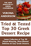 Tried & Tested Top 30 Greek Desserts: Latest Collection of Top 30 Mouth-Watering, Most-Wanted Delicious, Easy And Quick Greek Dessert Recipes (English Edition)