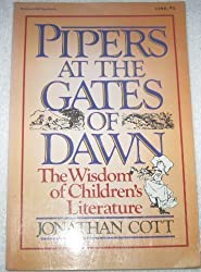 Pipers at the Gates of Dawn: The Wisdom of Children's Literature by Jonathan Cott (1984-11-01)