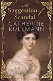 A Suggestion of Scandal: A Regency Novel
