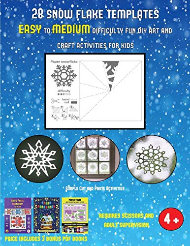Simple Cut and Paste Activities (28 snowflake templates - easy to medium difficulty level fun DIY art and craft activities for kids): Arts and Crafts for Kids