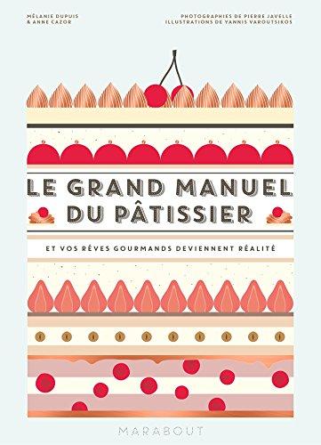 Le grand manuel du pâtissier par Mélanie Dupuis