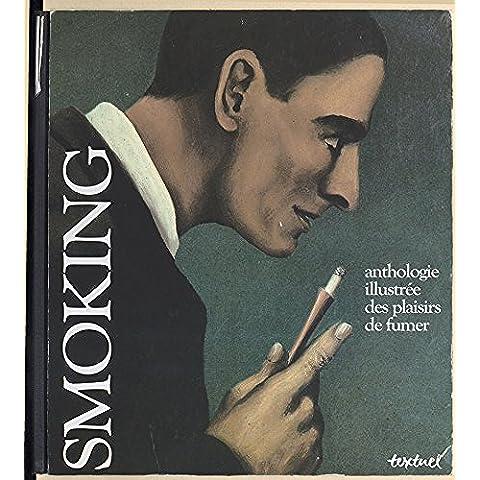 Smoking : anthologie illustrée des plaisirs de