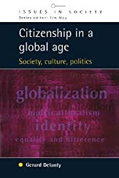 Citizenship in a Global Age: Society, Culture, Politics (Issues in Society)