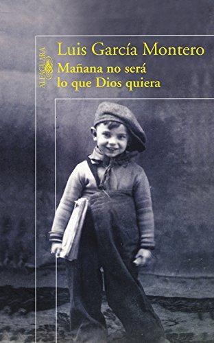 Descargar Libro Libro Mañana no será lo que Dios quiera (HISPANICA) de Luis García Montero