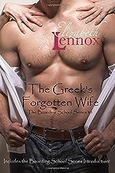 The Greek's Forgotten Wife: Including the Boarding School Introduction Stories: Volume 1 (The Boarding School Series) by Elizabeth Lennox (2015-09-18)