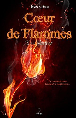 Coeur de flammes, Tome 2: L'hritier