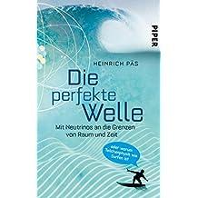 Die perfekte Welle: Mit Neutrinos an die Grenzen von Raum und Zeit oder warum Teilchenphysik wie Surfen ist