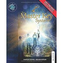 Das Master Key System: Lebe Dein Leben auf höheren Ebenen