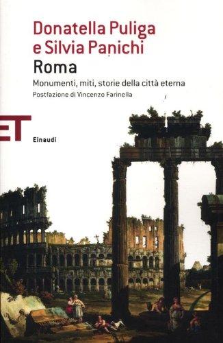 Roma. Monumenti, miti, storie della città eterna